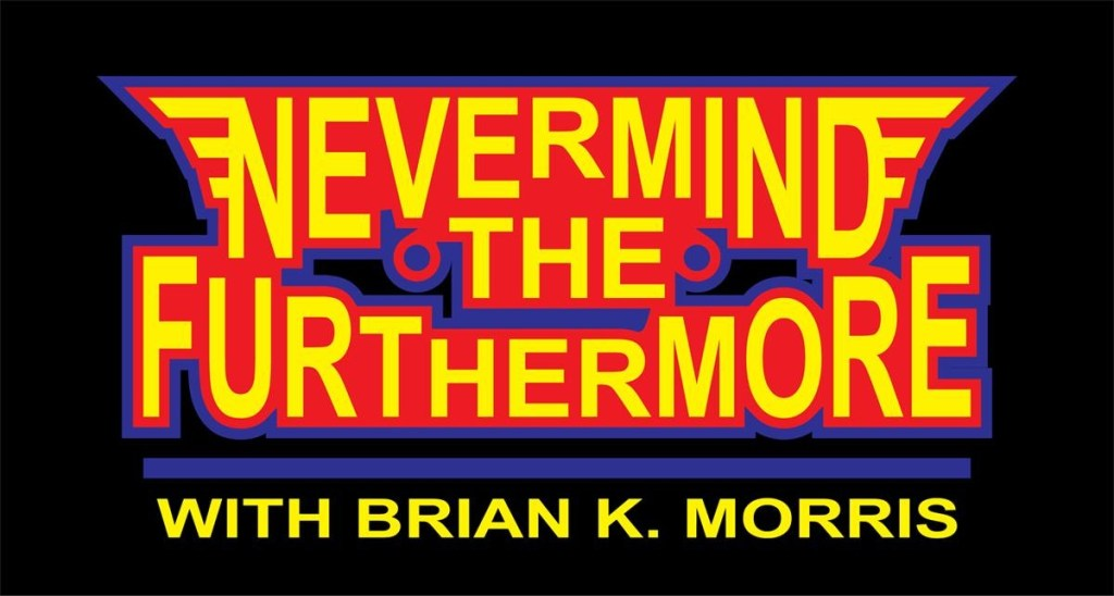 Nevermind the Furthermore, Brian K. Morris, iNDEEvent, CRYPT WEEK, Geek Insider, Rising Tide Publication
