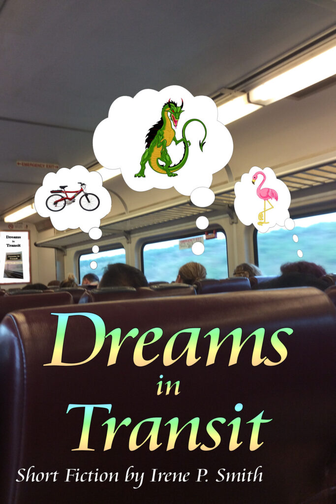Irene P. Smith, author, Dreams in Transit, WildOne Forever, iNDEEvent